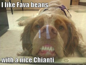 I like Fava beans  with a nice Chianti