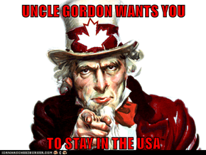 UNCLE GORDON WANTS YOU   TO STAY IN THE USA