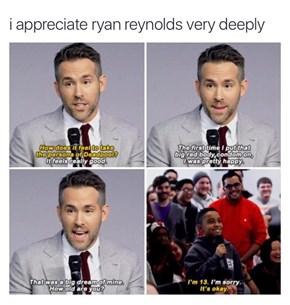 Ryan Reynolds is a National Treasure