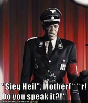 """Sieg Heil"", Motherf****r! Do you speak it?!"
