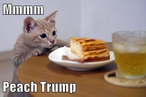 Mmmm  Peach Trump