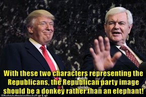 With these two characters representing the Republicans, the Republican party image should be a donkey rather than an elephant!