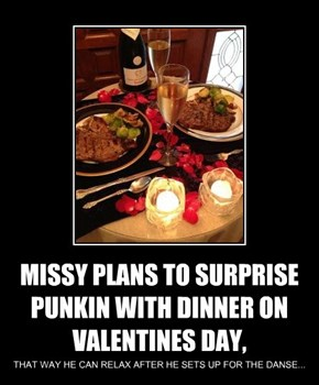MISSY PLANS TO SURPRISE PUNKIN WITH DINNER ON VALENTINES DAY,