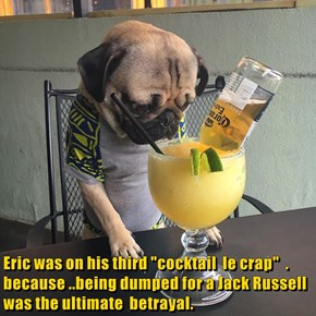 Drink Away the Pain, Eric