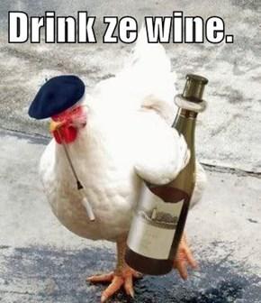 Drink ze wine.