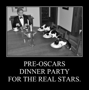 PRE-OSCARS DINNER PARTY FOR THE REAL STARS.