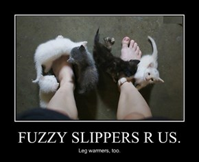 FUZZY SLIPPERS R US.