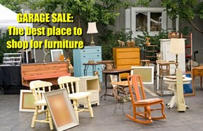 GARAGE SALE: The best place to shop for furniture