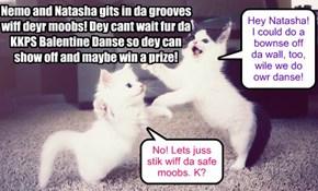 Nemo and Natasha praktiss deyr moobs fur da KKPS Balentine Danse.