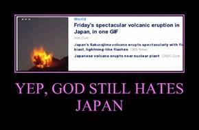 YEP, GOD STILL HATES JAPAN