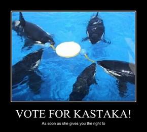 VOTE FOR KASTAKA!