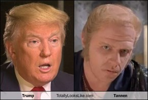 Trump Totally Looks Like Tannen