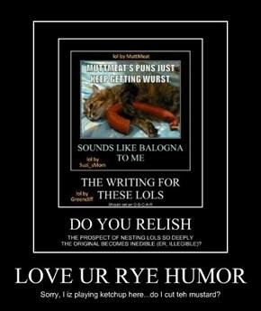 LOVE UR RYE HUMOR