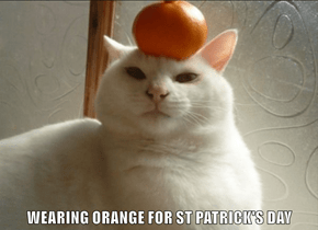 WEARING ORANGE FOR ST PATRICK'S DAY