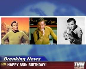 Breaking News - HAPPY 85th BIRTHDAY!