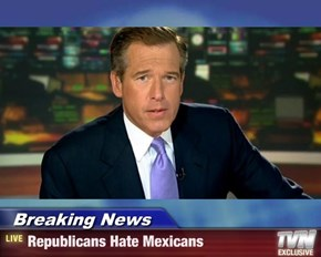 Breaking News - Republicans Hate Mexicans