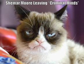 "Shemar Moore Leaving ""Criminal Minds'"