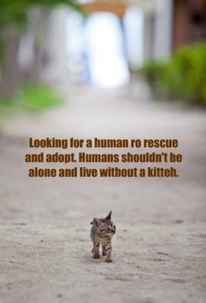 Adopt A Human Today!