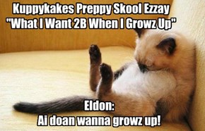 "Kuppykakes Preppy Skool Ezzay ""What I Want 2B When I Growz Up"""