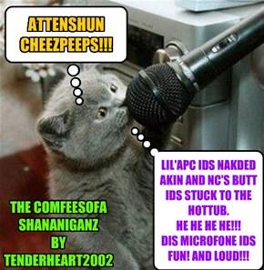 ATTENSHUN CHEEZPEEPS!!!