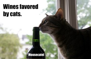 Wines favored by cats.