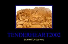 TENDERHEART2002