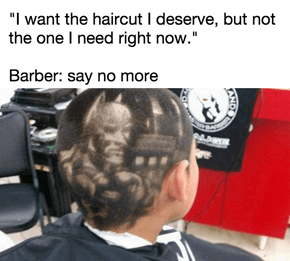 Next Time You're Going to Get a Haircut, Plan What You'll Say to the Barber Carefully