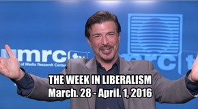 THE WEEK IN LIBERALISM March. 28 - April. 1, 2016