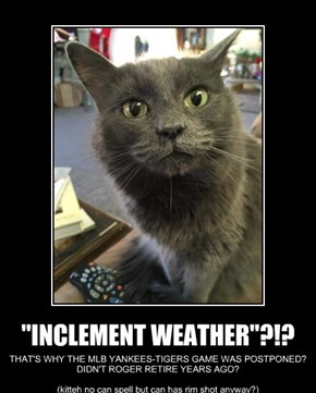 """INCLEMENT WEATHER""?!?"