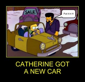 CATHERINE GOT  A NEW CAR