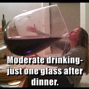 Moderate drinking- just one glass after dinner.