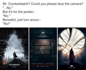 You Don't Get a Reputation for Being a Serious Dramatic Actor by Facing Forward in Posters