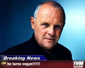 Breaking News - he turns vegan!!!!!!