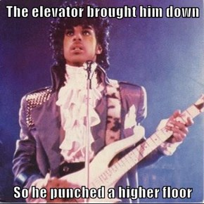 The elevator brought him down  So he punched a higher floor