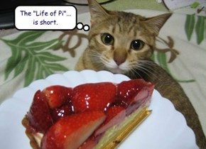 "The ""Life of Pi""... is short."