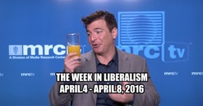 THE WEEK IN LIBERALISM APRIL.4 - APRIL.8, 2016