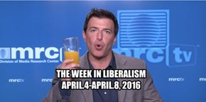 THE WEEK IN LIBERALISM APRIL.4-APRIL.8, 2016