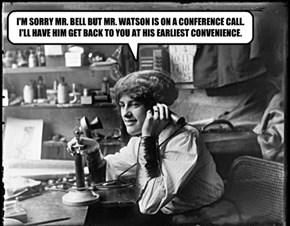 I'M SORRY MR. BELL BUT MR. WATSON IS ON A CONFERENCE CALL.  I'LL HAVE HIM GET BACK TO YOU AT HIS EARLIEST CONVENIENCE.