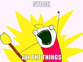 STOCK   ALL THE THINGS