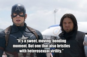 """It's a sweet, moving, bonding moment. But one that also bristles with heterosexual virility."""