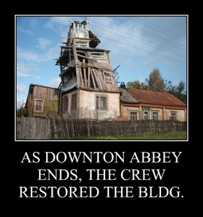 AS DOWNTON ABBEY ENDS, THE CREW RESTORED THE BLDG.