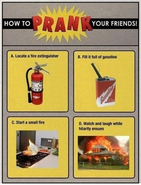 Looks Like a Super Fun Prank!