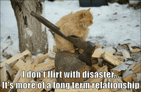 I Would Help You Chopping Wood, But I'm Afraid It Wouldn't End Well.