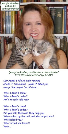 """""""jennybookseller, multitasker extraordinaire"""" (TTO """"Who Made Who"""" by AC/DC)"""