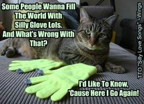 It Isn't Silly, No, It Isn't Silly, Glove Isn't Silly At All.