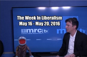 The Week In Liberalism May 16 - May 20, 2016
