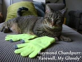 """Raymond Chandpurr:                                                                                """"Farewell, My Glovely"""""""