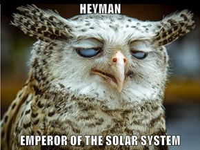 HEYMAN  EMPEROR OF THE SOLAR SYSTEM