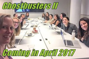 Ghostbusters II  Coming in April 2017