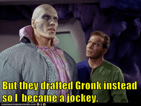 But they drafted Gronk instead so I  became a jockey.